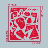 WYLDE - Steal Me