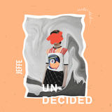 JEFFE - UNDECIDED