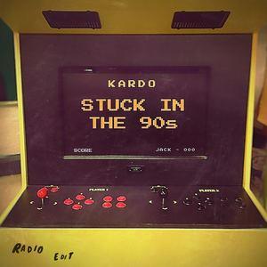 Kardo - Stuck In The 90s (Radio Edit)