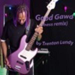Trenton Lundy - Good Gawd