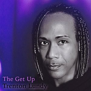 Trenton Lundy - The Get Up