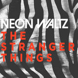 NEON WALTZ - The Stranger Things