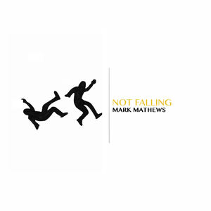 MARK MATHEWS - Not Falling