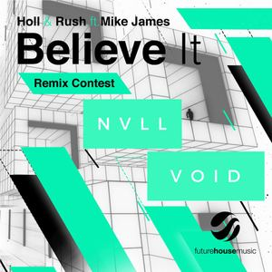NVLL & VØID - Holl & Rush - Believe It (NVLL & VØID Remix)