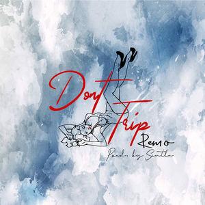 Remo - Don't Trip
