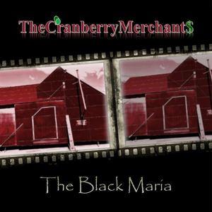 The Cranberry Merchants - The Black Maria