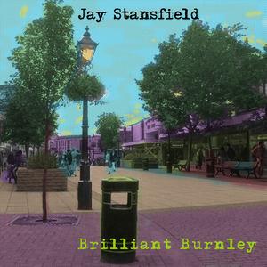 Jay Stansfield - Brilliant Burnley