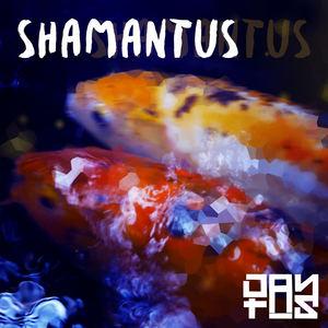 Dantus - Shamantus