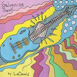 LoOomis - Galvanize Thews
