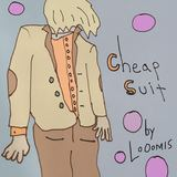 LoOomis - Cheap Suit