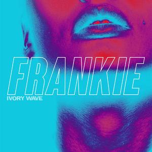 Ivory Wave - Frankie