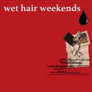 REAL COOL - Wet Hair Weekends