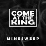 Come at the King - Minesweep