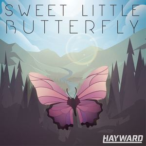 Hayward - Sweet Little Butterfly