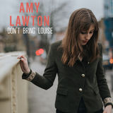 Amy Lawton - Don't Bring Louise