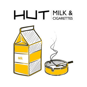 HUT - Milk & Cigarettes