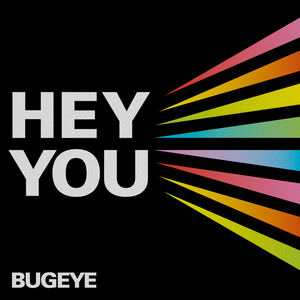 Bugeye - Hey You