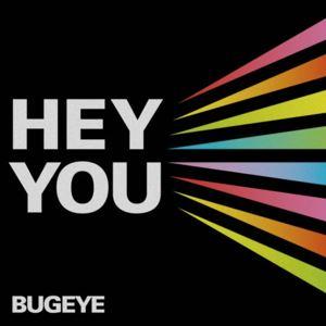 Bugeye - Hey You