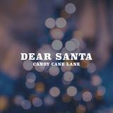 candy cane lane - Dear Santa