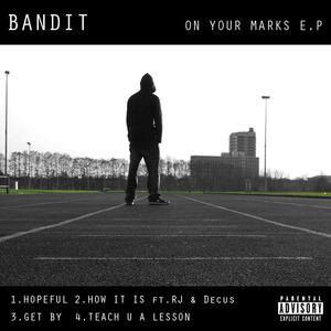 Bandit - Bandit - How It Is ft RJ & Decus (Prod. By A2)