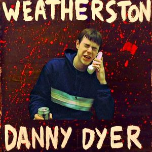 Weatherston - Danny Dyer