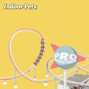 Indoor Pets - Pro Procrastinator (Radio edit)