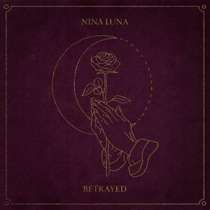Nina Luna - Betrayed