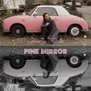 Jeremy Tuplin - Pink Mirror (Radio Edit)