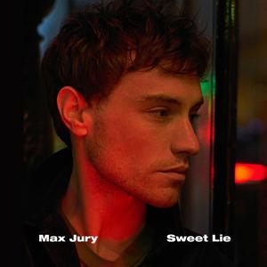 Max Jury - Sweet Lie