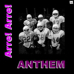 Arre! Arre! - Anthem