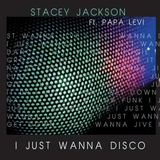Stacey Jackson - I Just Wanna Disco