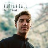 Nathan Ball - Call It Love