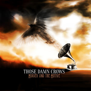 Those Damn Crows - Blink of An Eye