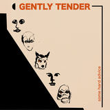 Gently Tender - Some Hard Advice