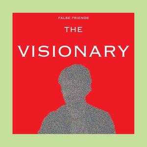 False Friends - The Visionary