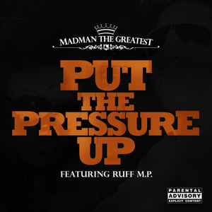 Madman the Greatest - Put the pressure up (feat. Ruff MP) (Clean Version)