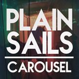 Plain Sails - Carousel
