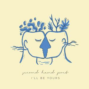 Second Hand Poet - I'll Be Yours