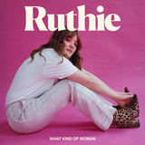 Ruthie - What Kind Of Woman