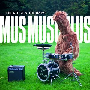 The Noise & The Naive - Mus Musculus