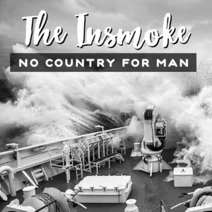 The Insmoke - No Country For Man