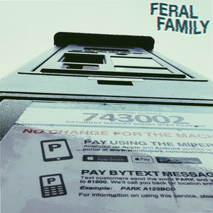Feral Family - Feed the Machine
