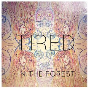 In the forest - Tired