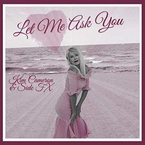 Kim Cameron  - Let Me Ask You