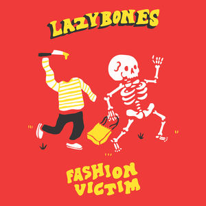 Lazybones - Fashion Victim