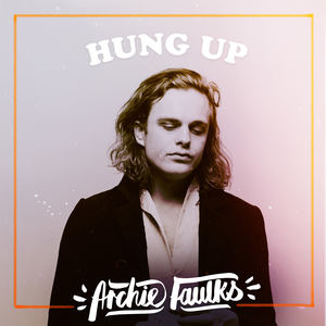 Archie Faulks - Hung Up