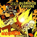 Glorious Failure - Scorch