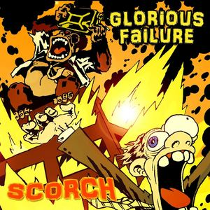 Glorious Failure - Scorch