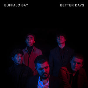 Buffalo Bay - Better Days