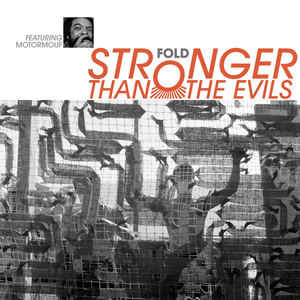 Fold - Stronger Than the Evils (feat. MotorMouF)